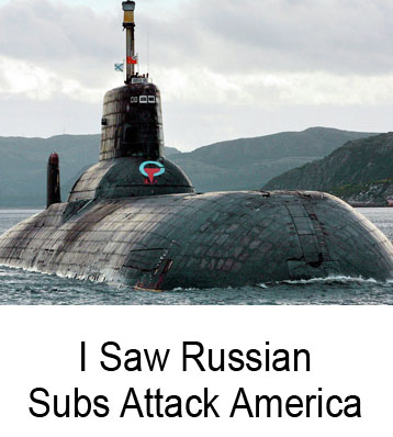 I Saw Russian Subs Attack America Henry Gruver